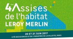 4e assises de l'habitat Leroy Merlin 2017