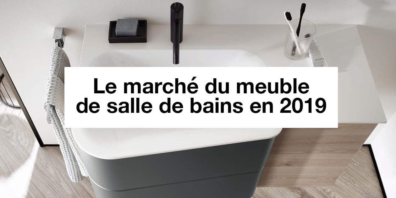 Marche Pour Monter Dans Baignoire en 2019, le marché du mobilier de salle de bains croît de +2