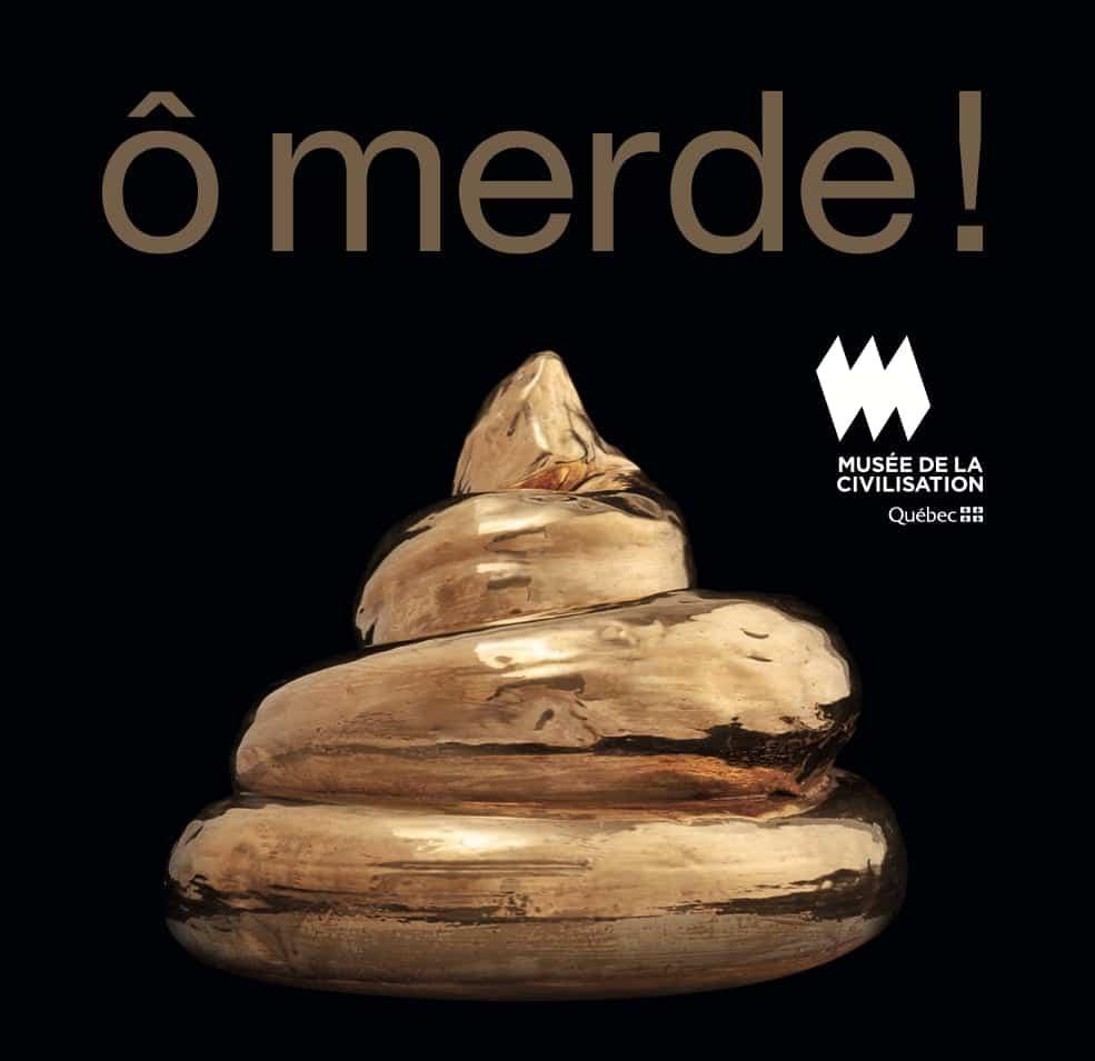 affiche de l'exposition Ô merde à Quebec